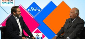 Jacques Lefranc, président du Syndicat des Entreprises Françaises de Protection Rapprochée (SEF PROTEC) – Face aux syndicats - Agora News Sécurité