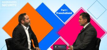 Xavier Fery, CEO de FrenchShield – Face aux syndicats - Agora News Sécurité