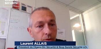 Laurent Allais, président de l'Agora des Directeurs Sécurité Paris – Interview flash - Agora News Sécurité
