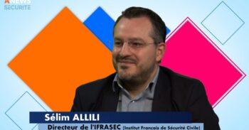 Sélim Allili, directeur de l'Institut Français de Sécurité Civile (IFRASEC) – Face aux Syndicats - Agora News Sécurité