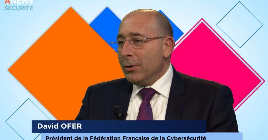 Face aux Syndicats: David Ofer, Président de la Fédération Française de la Cybersécurité (FFC) - Agora News Sécurité