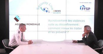 Keynote – Accroissement des violences suite au déconfinement: comment mieux les traiter et les prévenir? - Agora News Sécurité