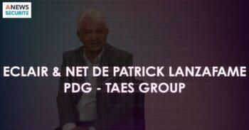 Patrick Lanzafame, président du GPMSE – Eclair & Net - Agora News Sécurité