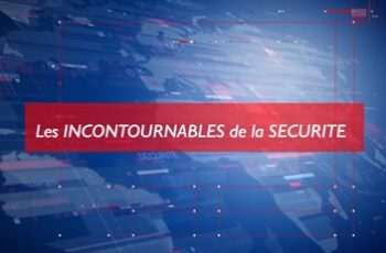 Les incontournables - Agora News Sécurité